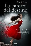 La carezza del destino - Touched: Touched Saga 1