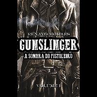 Gunslinger: A Sombra do Pistoleiro - Volume 1