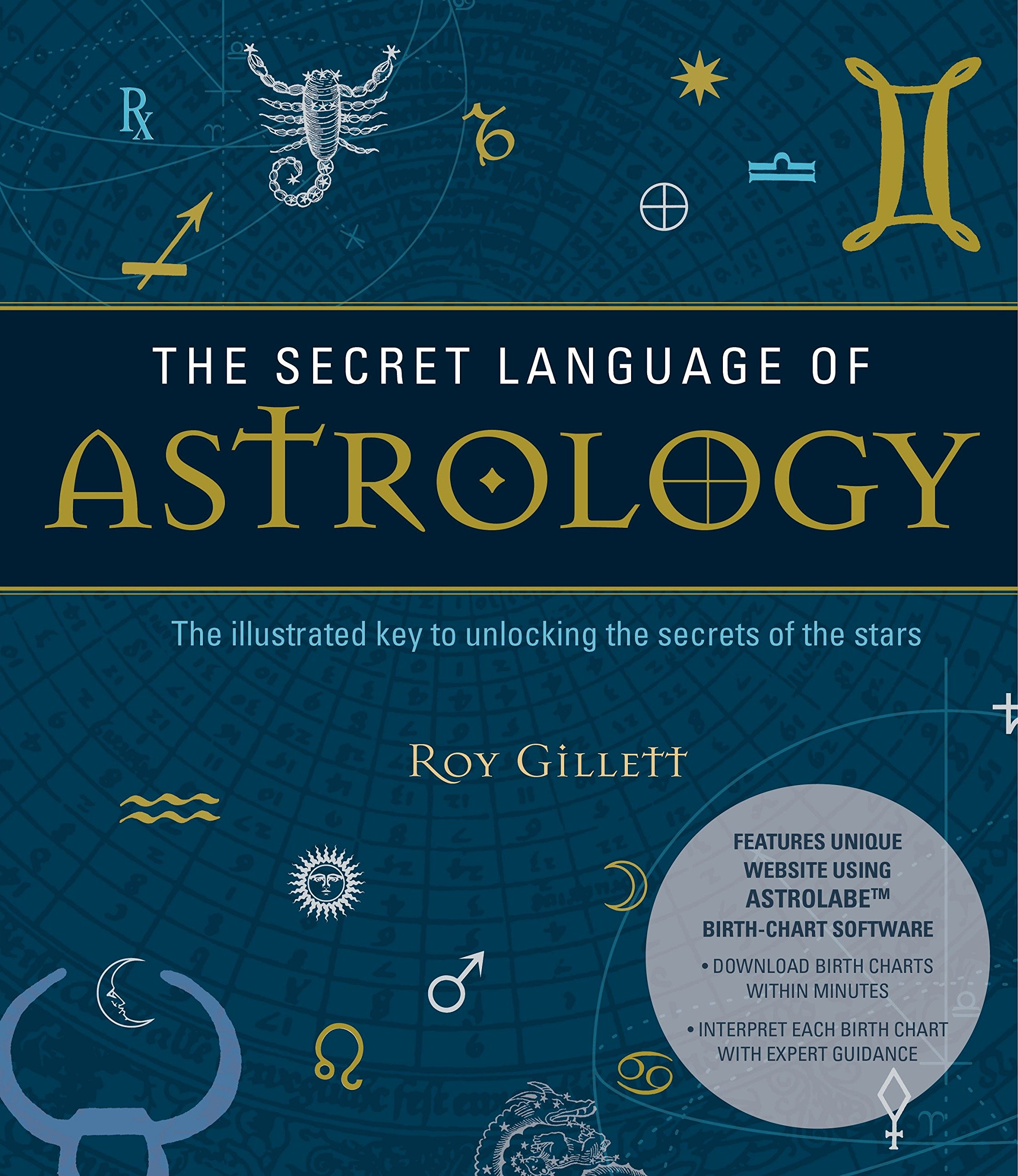 The Secret Language of Astrology: The Illustrated Key to Unlocking the Secrets of the Stars by imusti