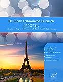 Das Erste Französische Lesebuch für Anfänger: Stufen A1 und A2 Zweisprachig mit Französisch-deutscher Übersetzung (Gestufte Französische Lesebücher) (French Edition)