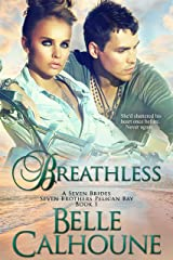 Breathless (Seven Brides Seven Brothers Pelican Bay Book 1) Kindle Edition
