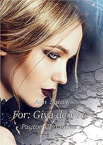 For: Giva de Vine (Payton Chronicles Book 2)