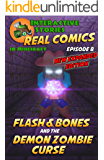 Flash and Bones and the Demon Zombie Curse: The Greatest Minecraft Comics for Kids (Real Comics In Minecraft - Flash And Bones Book 8)
