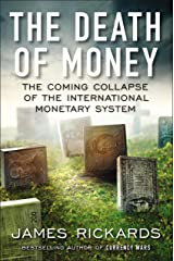 The Death of Money: The Coming Collapse of the International Monetary System Hardcover