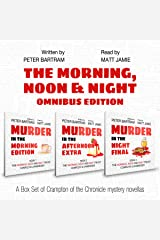 The Morning, Noon & Night Omnibus Edition: Three Books, One Volume: Murder in the Morning Edition; Murder in the Afternoon Extra; Murder in the Night Final Audible Audiobook