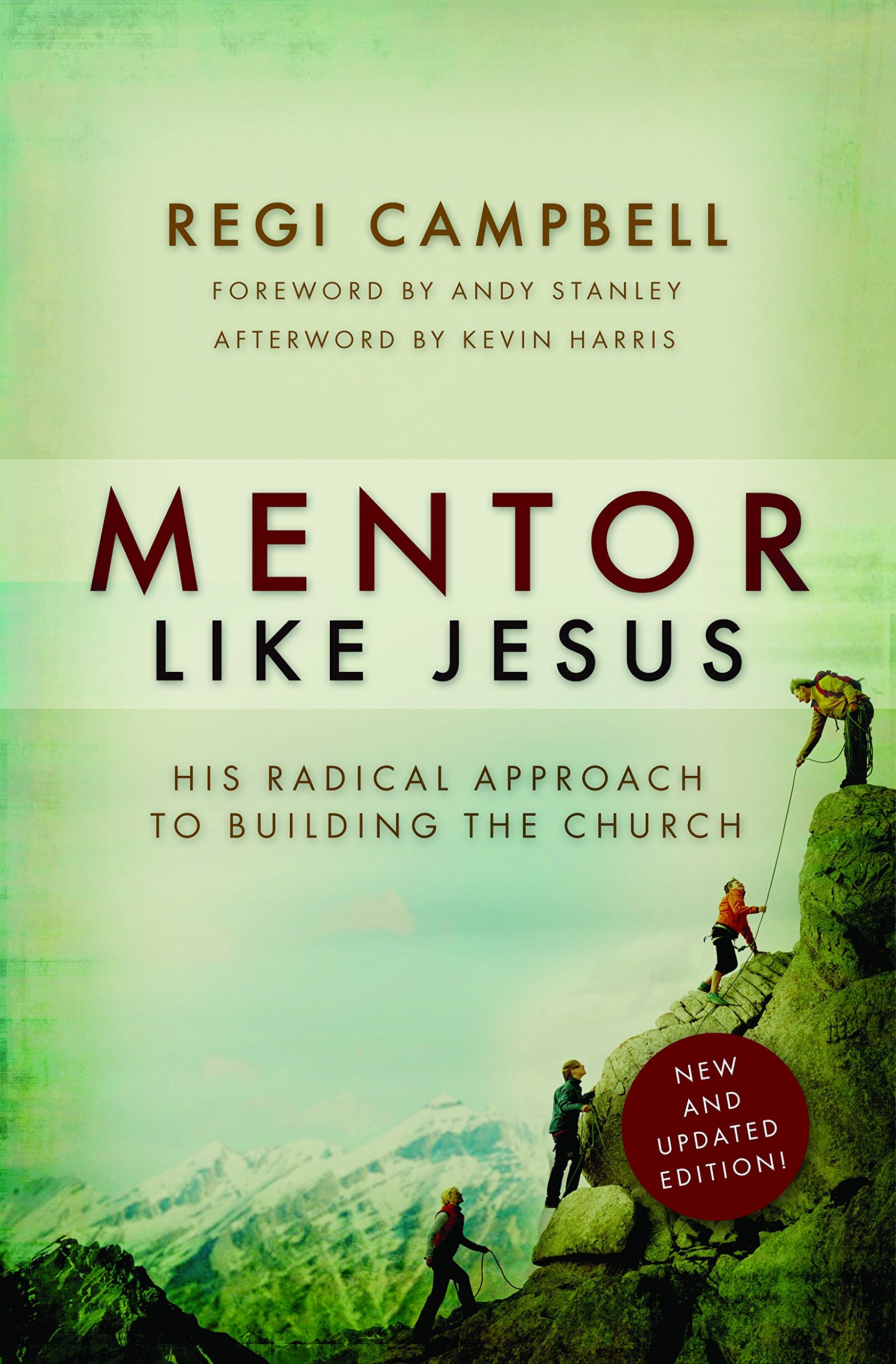 Mentor Like Jesus His Radical Approach To Building The Church Regi Campbell Andy Stanley 9780991607426 Amazon Books