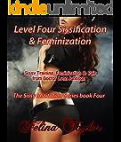 Level Four Sissification & Feminization: Sissy Training, Feminization & Pain from Doctor Lynn Johnson: (The Sissy Institution Series Book Four)