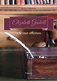 Elizabeth Gaskell e la casa vittoriana (Windy Moors Vol. 4)