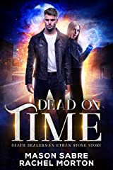 Dead on Time: An Urban Fantasy Story (Death Dealers) Kindle Edition