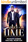 Dead on Time: An Ethan Stone Story (Death Dealers Book 1)