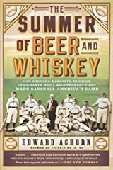 The Summer of Beer and Whiskey: How Brewers, Barkeeps, Rowdies, Immigrants, and a Wild Pennant Fight Made Baseball America's Game Kindle Edition