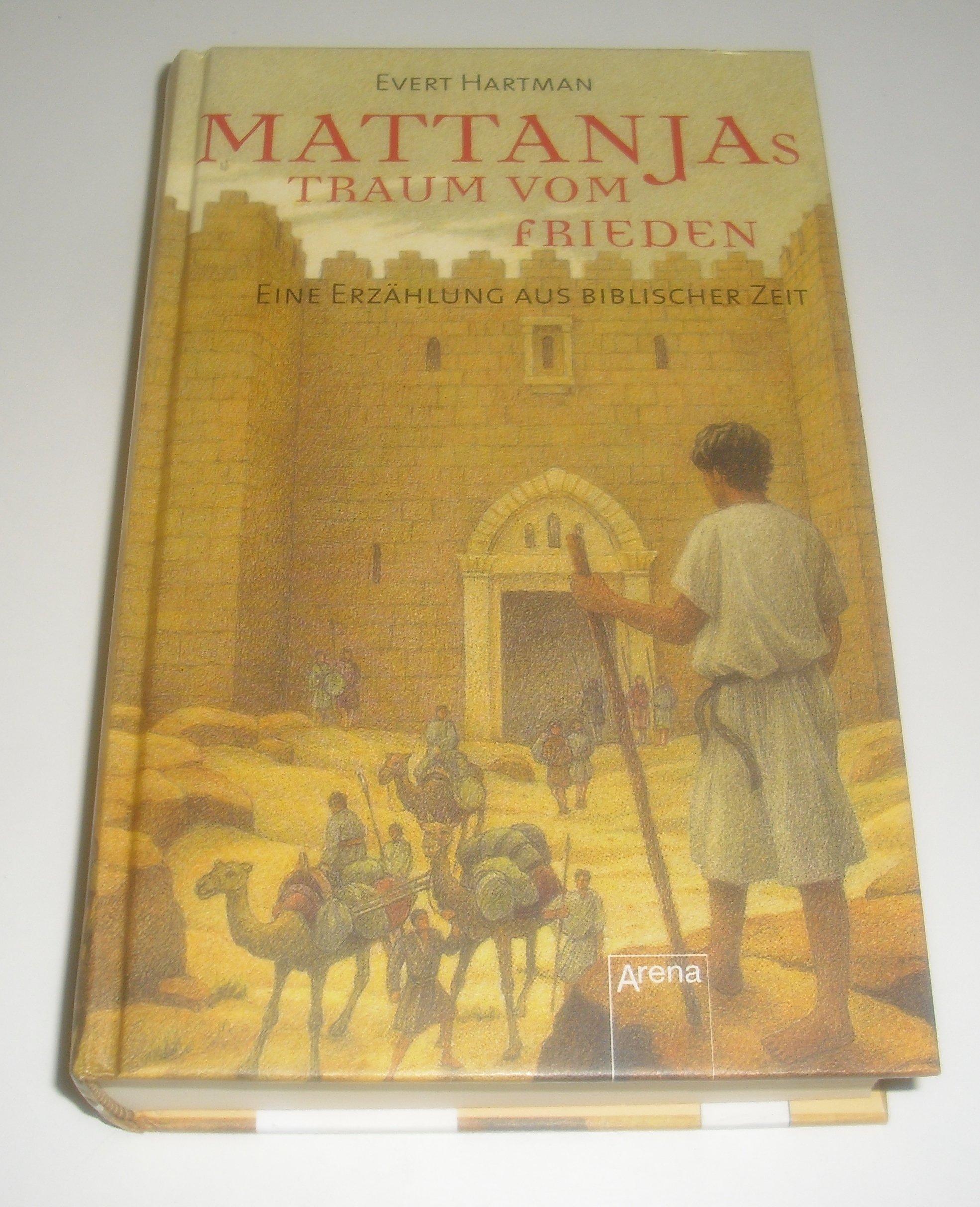 Mattanjas Traum vom Frieden: Eine Erzählung aus biblischer Zeit