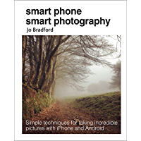 Smart Phone Smart Photography: Simple techniques for taking
