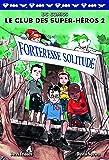 Le Club des Super-Héros, 2:Forteresse Solitude