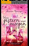 Wenn gestern unser morgen wäre (Liebesroman) (German Edition)