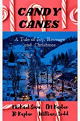 Candy Canes: A Story of Joy, Revenge, and Christmas Kindle Edition