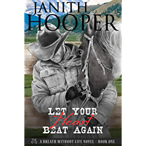 Let Your Heart Beat Again (A Breath Without Life Novel Book 1)