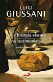 Dalla liturgia vissuta: una testimonianza: Appunti da conversazioni comunitarie (Dimensioni dello spirito)