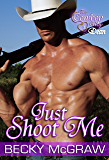 Just Shoot Me (Cowboy Way Book 1)