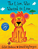 The Lion Who Wanted To Love (Orchard Picturebooks) (English Edition)