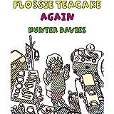 Flossie Teacake Again!