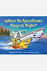 Where Do Speedboats Sleep at Night? Kindle Edition