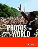Photos That Changed the World: The 20th Century