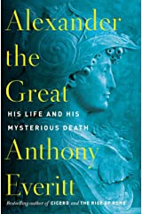 Alexander the Great: His Life and His Mysterious Death Kindle Edition
