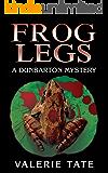Frog Legs: A Dunbarton Mystery (The Dunbarton Mysteries Book 3)