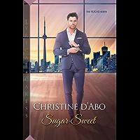 Sugar Sweet (The Sugar Series Book 1)