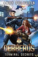 Terminal Secrets: An Intergalactic Space Opera Adventure (Cerberus Book 2) Kindle Edition