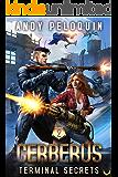 Terminal Secrets: An Intergalactic Space Opera Adventure (Cerberus Book 2)