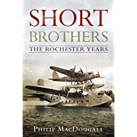 The Short Brothers: The Rochester Years