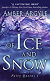 Of Ice and Snow (Fairy Queens Book 1)