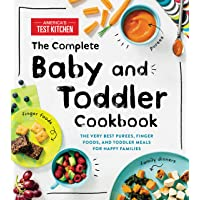 The Complete Baby and Toddler Cookbook: The Very Best Purees, Finger Foods, and...