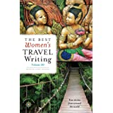 The Best Women's Travel Writing, Volume 10: True Stories from Around the World (Best Women's Travel Writing, 10)