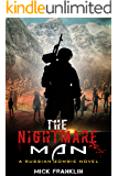 The Nightmare Man: A Russian Zombie Novel