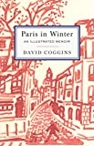 Paris In Winter: An Illustrated Memoir [Idioma Inglés]