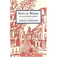 Paris in Winter: An Illustrated Memoir