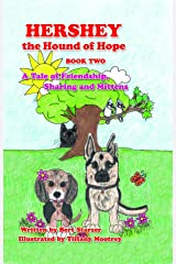 Hershey the Hound of Hope: A Tale of Friendship, Sharing and Mittens Kindle Edition