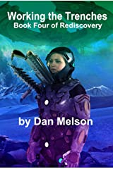 Working The Trenches (Rediscovery Book 4) Kindle Edition