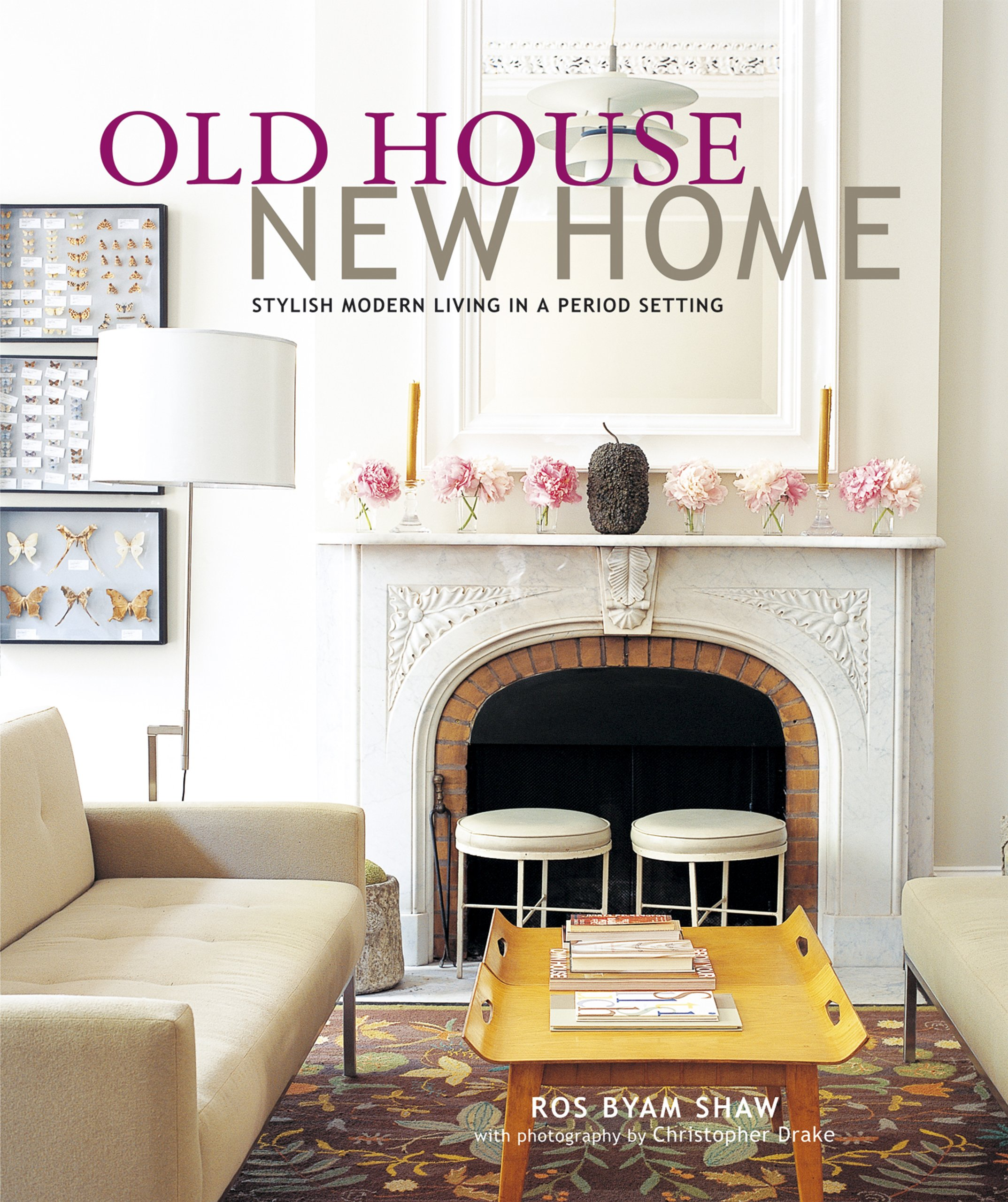 Old house new home stylish modern living in a period setting paperback march 31 2011