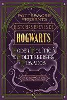 Historias Breves De Hogwarts: Poder Política Y