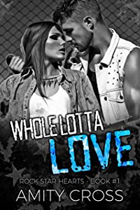 Whole Lotta Love (Rock Star Hearts Book 1)