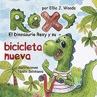 El Dinosaurio Rexy Y Su Bicicleta Nueva: (Libro