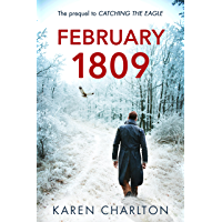 February 1809: The Prequel to 'Catching the Eagle'