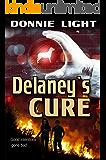 Delaney's Cure: An Epidemic Survival Thriller