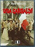 Viva Garibaldi! (Grande e piccola storia) (Italian Edition)
