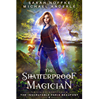 The Shatterproof Magician (The Inscrutable Paris Beaufont Book 4)