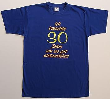Sprüche T Shirt Zum 30 Geburtstag 1 Xl Amazon De Küche Haushalt